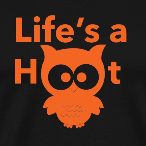 Life s a hoot - Men's Premium T-Shirt