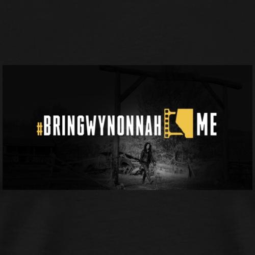 #BringWynonnaHome (Keep Alberta Rolling) - Men's Premium T-Shirt
