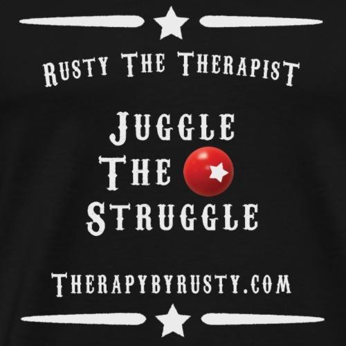 Juggle The Struggle Grey Type - Men's Premium T-Shirt