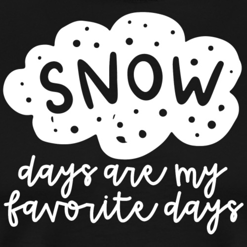 Snow Days Are My Favorite Days