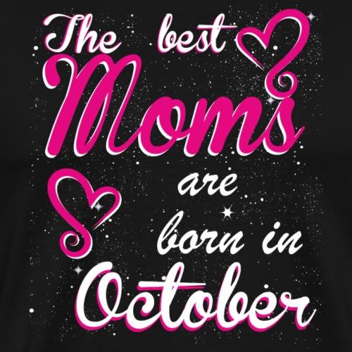 The Best Moms are born in October - Men's Premium T-Shirt