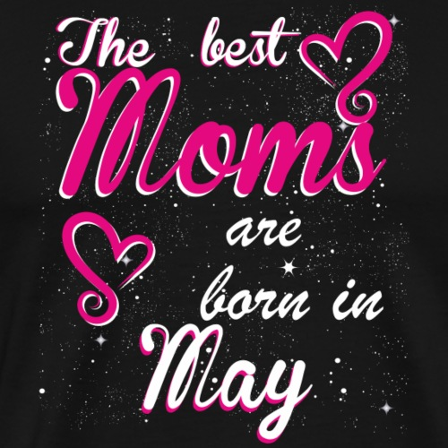The Best Moms are born in May - Men's Premium T-Shirt