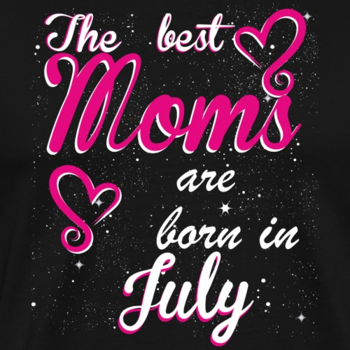 The Best Moms are born in July - Men's Premium T-Shirt