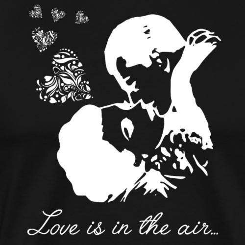 LOVE is in the air... Dancing, music and many love - Men's Premium T-Shirt