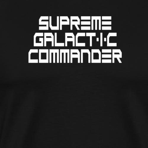 Supreme Galactic Commander Sci-fi geek nerd shirt - Men's Premium T-Shirt