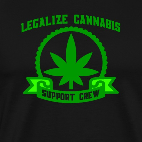 Legalize Cannabis - Support Crew - Real Weed Lover - Men's Premium T-Shirt