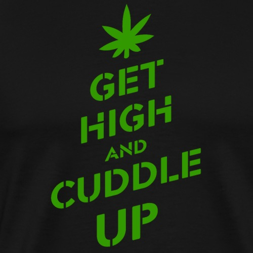 Get high and cuddle up - Men's Premium T-Shirt