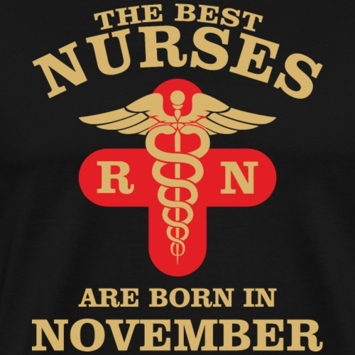 The Best Nurses are born in November - Men's Premium T-Shirt