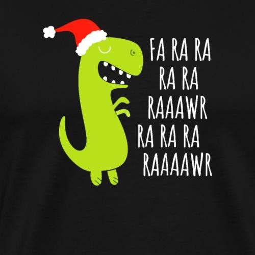 Funny Dinosaur Fa Ra Ra Rawr Rawr Christmas T Rex - Men's Premium T-Shirt