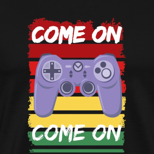 Come on gamers - Men's Premium T-Shirt