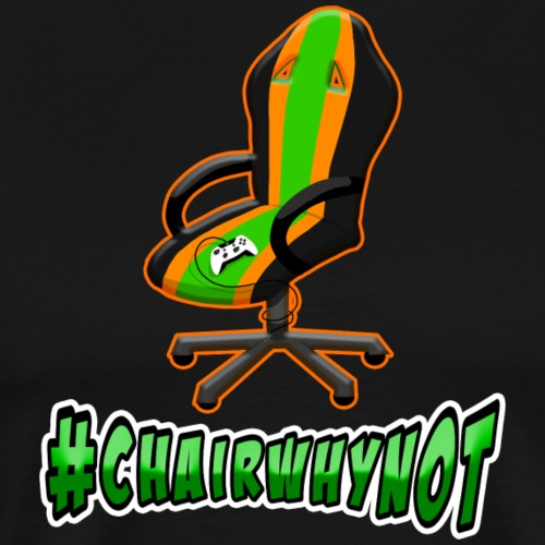 #ChairWhyNot - Men's Premium T-Shirt