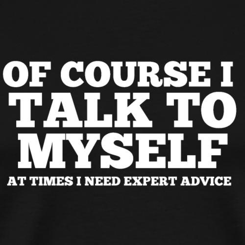 Talk to myself - Men's Premium T-Shirt