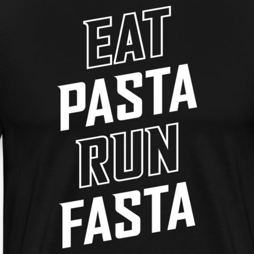 Eat Pasta Run Fasta - Men's Premium T-Shirt