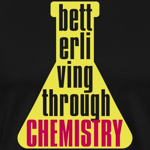 Better living through Chemistry bottle - Men's Premium T-Shirt