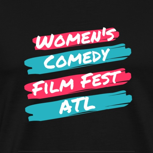 Women's Comedy Film Festival Atlanta 2020 - Men's Premium T-Shirt
