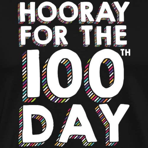 Hooray for the 100th Day of School - Men's Premium T-Shirt