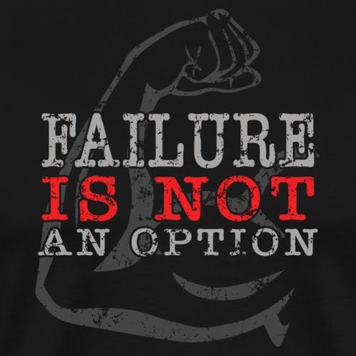 Failure is NOT an option - Men's Premium T-Shirt