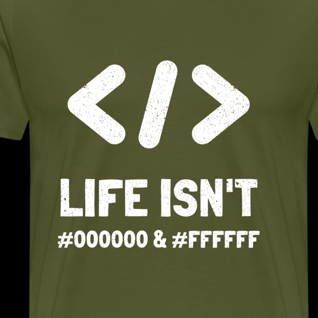 Life Isn't Black #00000 & White #FFFFF | Hex Color