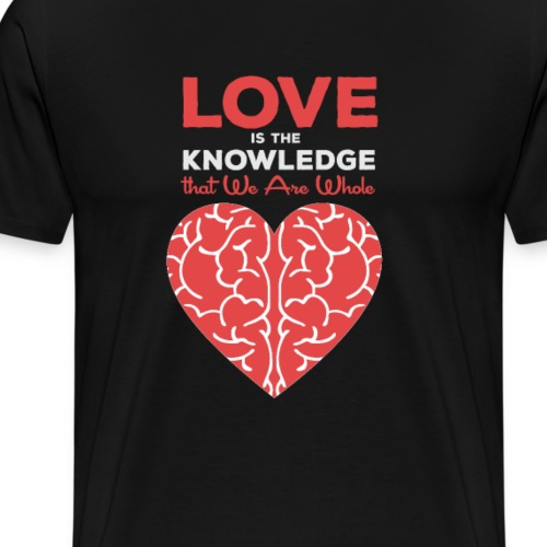 Love is The Knowledge That We Are Whole - Men's Premium T-Shirt