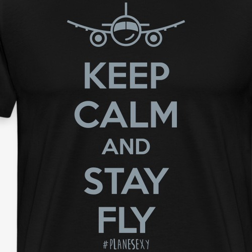 Keep Calm And Stay Fly - Men's Premium T-Shirt