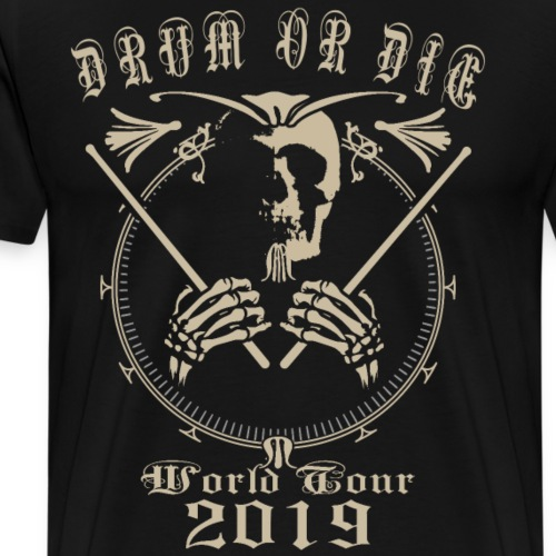Drum Or Die - Men's Premium T-Shirt