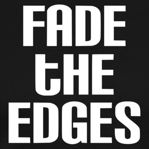 Fade the Edges White - Men's Premium T-Shirt