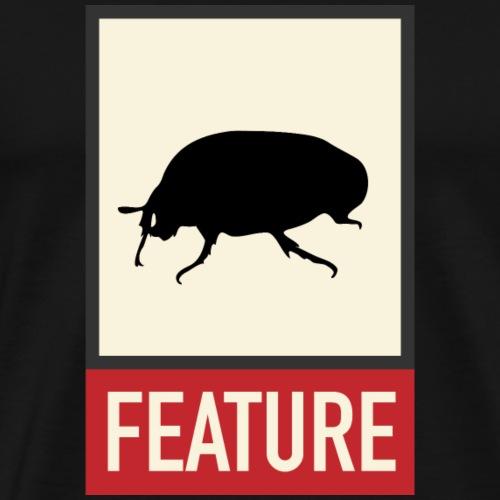 Bug feature   Web humor   Hacker, developer, geek - Men's Premium T-Shirt