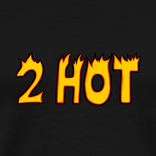 2 Hot - Men's Premium T-Shirt
