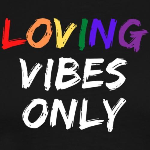 Loving Vibes Only - Men's Premium T-Shirt