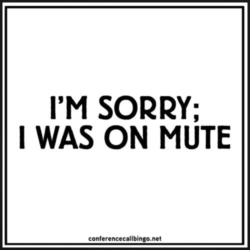Conference Call Bingo: I was on mute - white back - Men's Premium T-Shirt