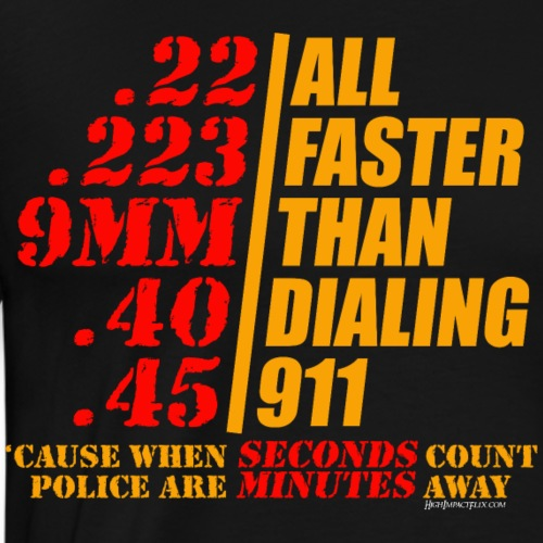 When SECONDS Count Police are MINUTES Away - Men's Premium T-Shirt