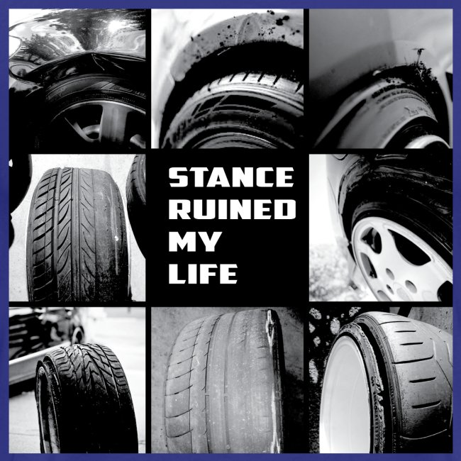 Stance Ruined My Life