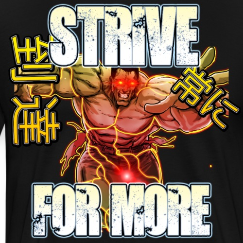 STRIVE FOR MORE - Men's Premium T-Shirt