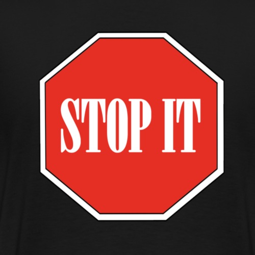 Stop IT - Men's Premium T-Shirt