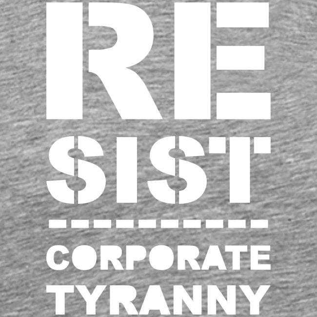 Resist CorporateTyranny 2017