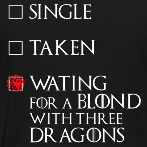 Single - Taken - Waiting for a Blond - Men's Premium T-Shirt