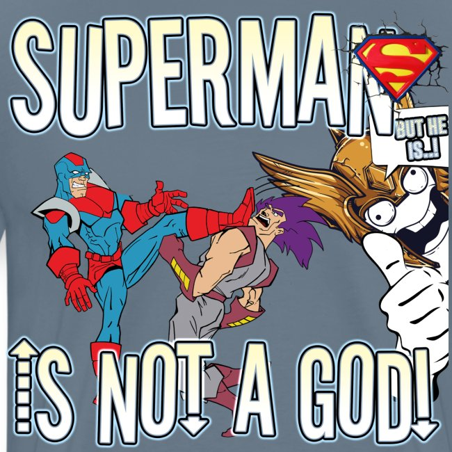 SUPES IS NOT A GOD