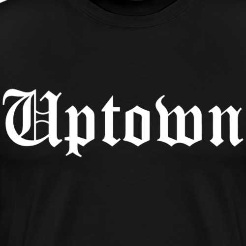 WeAllWeGotUptown2_white - Men's Premium T-Shirt