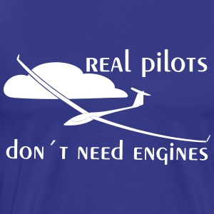real pilots don´t need engines - Glider pilot - Men's Premium T-Shirt