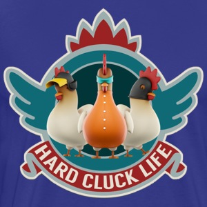 Hard Cluck Life - Men's Premium T-Shirt