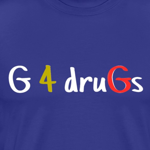 G 4 Drugs - Men's Premium T-Shirt
