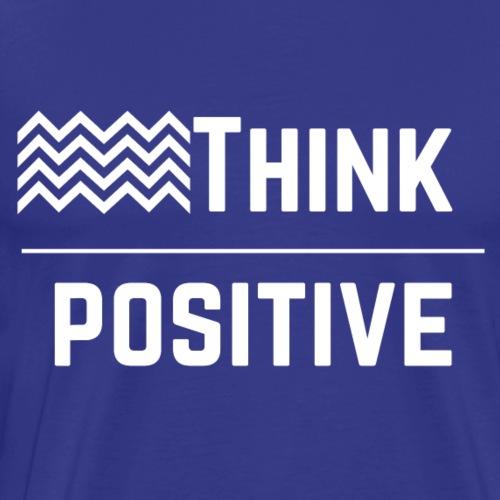 Think Positive - Men's Premium T-Shirt