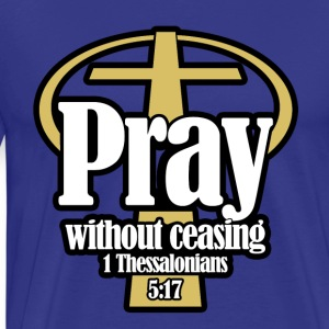 Pray_without_ceasing_BWG - Men's Premium T-Shirt