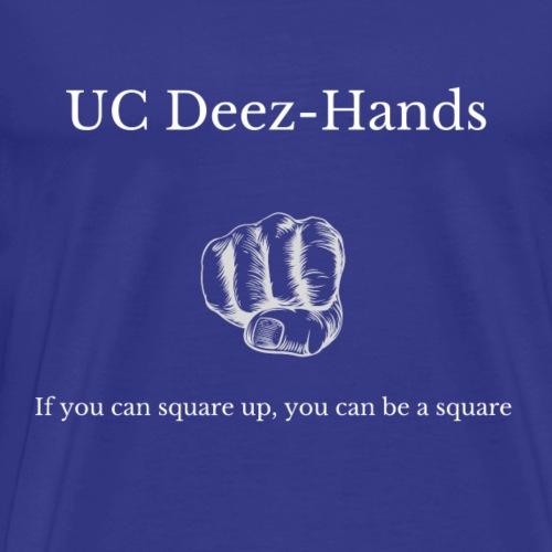 UC Deez-Hands Square Up! - Men's Premium T-Shirt