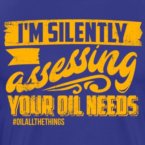 Assessing Your Oil Needs - Men's Premium T-Shirt