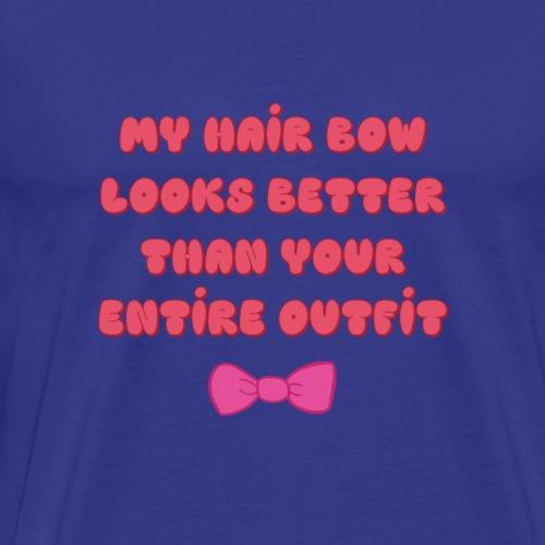 When your hair bow slay - Men's Premium T-Shirt