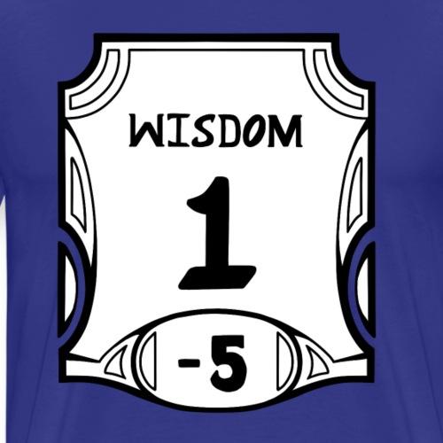 Alternate None of the Wisdom - Men's Premium T-Shirt