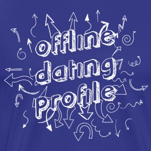 Offline Dating Profile T - Men's Premium T-Shirt