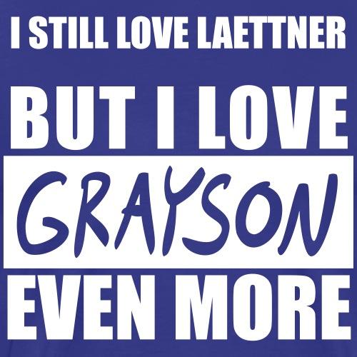 I Still Love Laettner but I Love Grayson Even More - Men's Premium T-Shirt