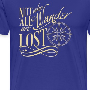 Not All Who Wander Are Los - Men's Premium T-Shirt